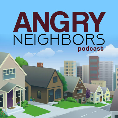 Angry Neighbors Political Podcast