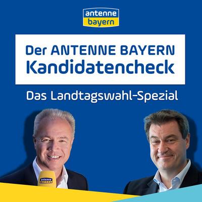 ANTENNE BAYERN Kandidatencheck zur Landtagswahl