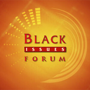 Black Issues Forum 2010 - 2011
