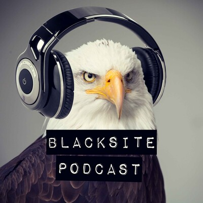 Blacksite Podcast