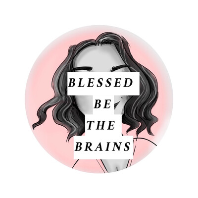 Blessed Be The Brains