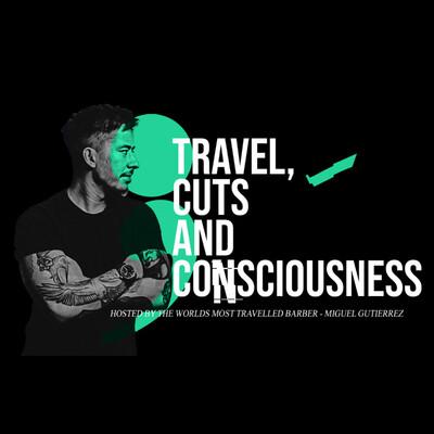 Travel, Cuts & Consciousness.