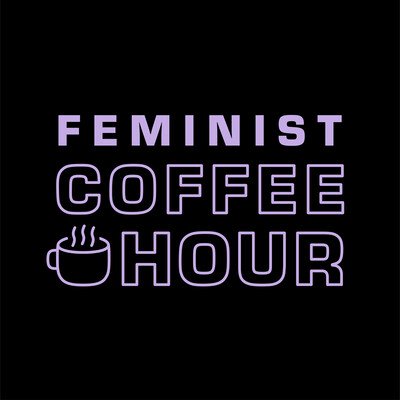 Feminist Coffee Hour