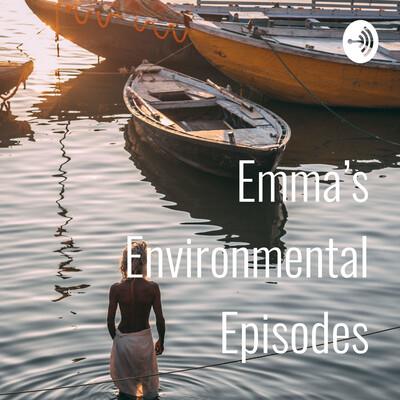 Emma's Environmental Episodes