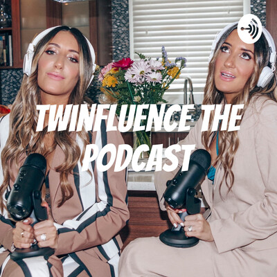Twinfluence The Podcast
