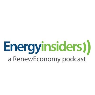 Energy Insiders - a RenewEconomy Podcast