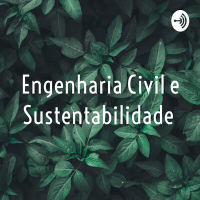 Engenharia Civil e Sustentabilidade