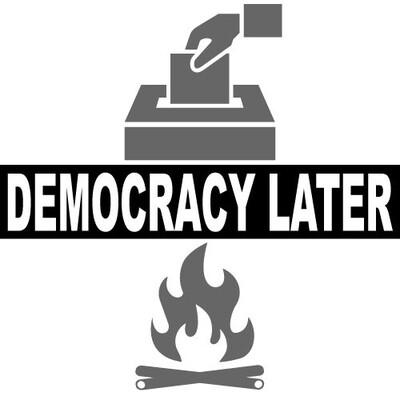 Democracy Later
