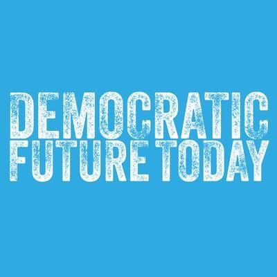 Democratic Future Today
