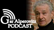 Gar Alperovitz Podcast – Gar Alperovitz
