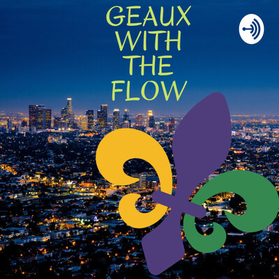 Geaux with the Flow
