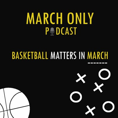 March Only Podcast