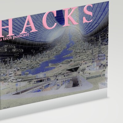 HACKS | a tech podcast