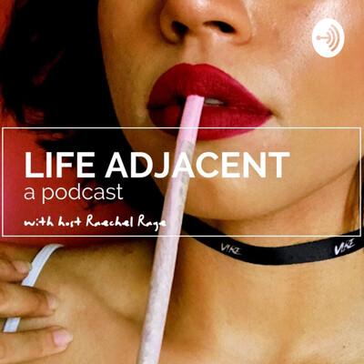 Life Adjacent
