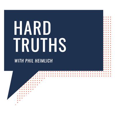 Hard Truths with Phil Heimlich