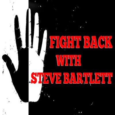 Fight Back With Steve Bartlett