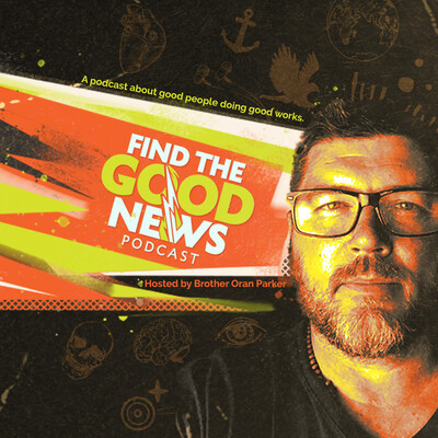 Find the Good News with Oran Parker