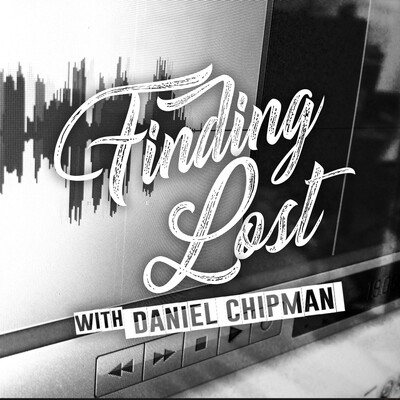 Finding Lost with Daniel Chipman