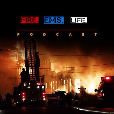 Fire. EMS. Life