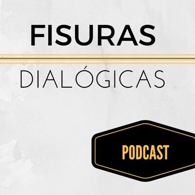 Fisuras Dialógicas Podcast