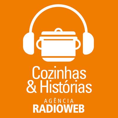 Entre Cozinhas e Histórias - Agência Radioweb
