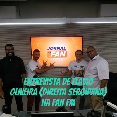 Entrevista de Flavio Oliveira (Direita Sergipana) na FAN FM