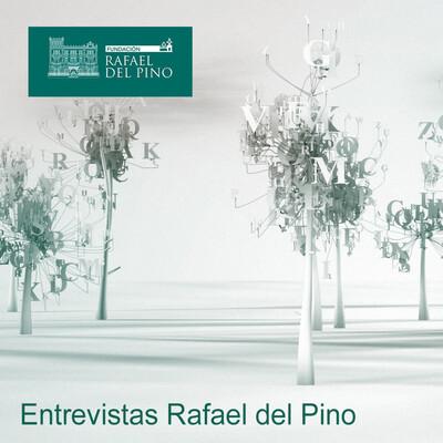 Entrevistas Fundación Rafael del Pino