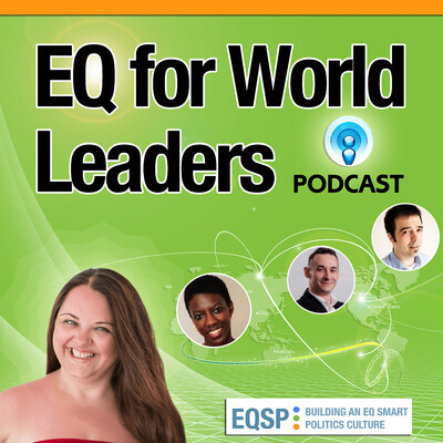 EQ for World Leaders Podcast | Emotional Intelligence | Politics | Leadership | Empathy | Decision making | Make an Impact