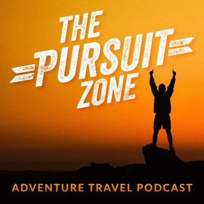 The Pursuit Zone Adventure Travel Podcast