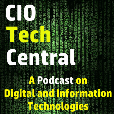 CIOTechCentral - A Podcast for CIOs on Digital and Information Technologies and Strategies