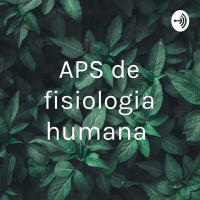 APS de fisiologia humana