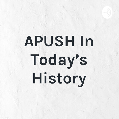 APUSH In Today's History
