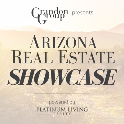 ARIZONA REAL ESTATE SHOWCASE | Presented By The Grandon Group