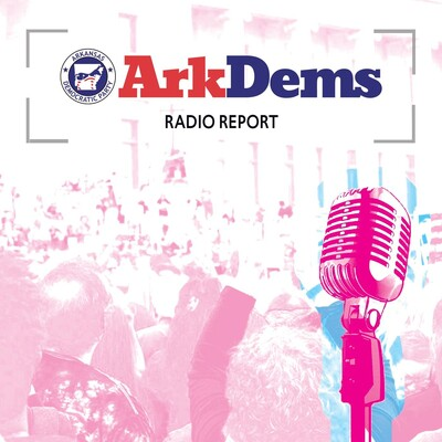ArkDems Radio Report