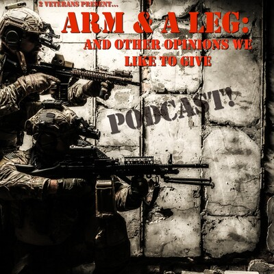 Arm & A Leg: And Other Opinions We Like To Give