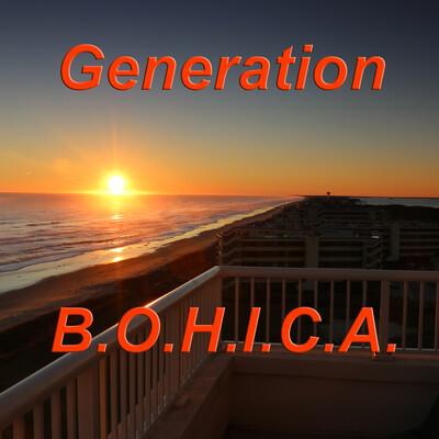 Generation BOHICA