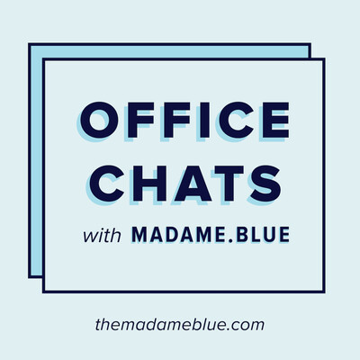 Office Chats with Madame Blue