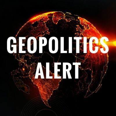 Geopolitics Alert