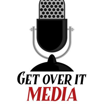 Get Over It Media