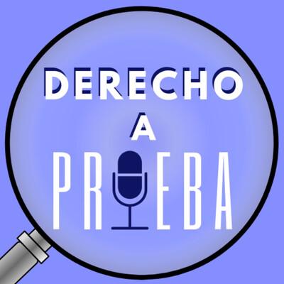 Derecho A Prueba