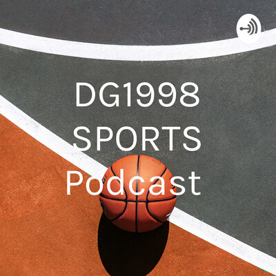 DG1998 SPORTS Podcast
