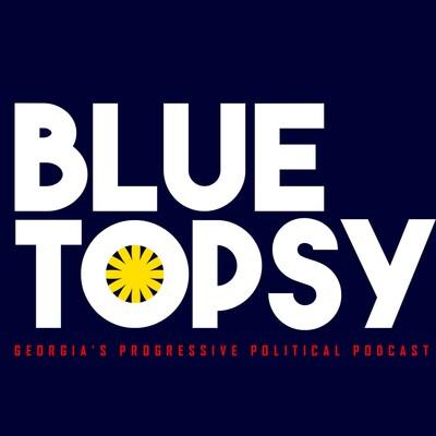 Bluetopsy Progressive Political Podcast