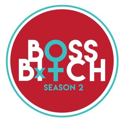 Boss Bxtch Podcast