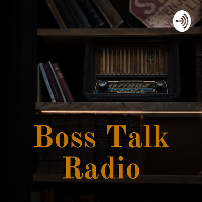 Boss Talk Radio