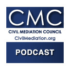 Civil Mediation Council (CMC) Events Podcasts