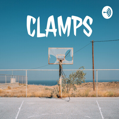CLAMPS: The Ultimate NBA Podcast