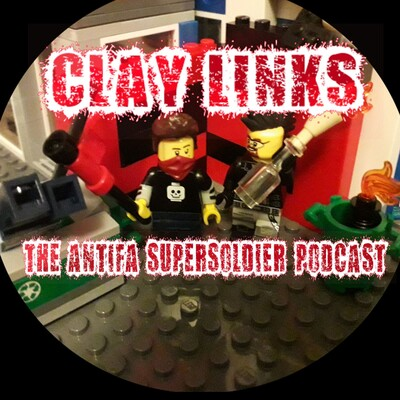Clay Links - The Antifa Supersoldier Podcast