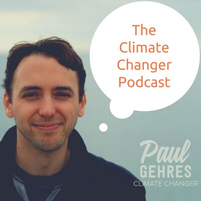 Climate Changer Podcast with Paul Gehres