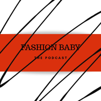 Fashion Baby - The Podcast