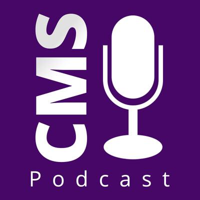 CMS Podcast